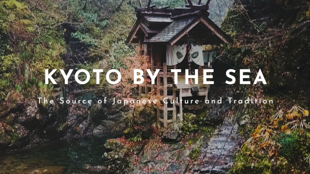 """Kyoto by the Sea """"The Source of Japanese Culture and Tradition"""""""